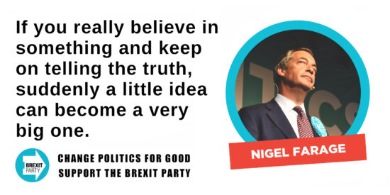 If You Really Believe in Something, a Little Idea Can Become a Very Big One - Nigel Farage