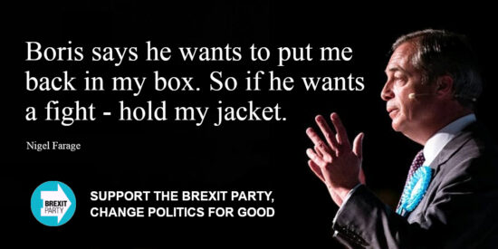 Boris Says he Wants to Put me Back in my Box. So if he Wants a Fight - Hold my Jacket - Nigel Farage