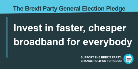 The Brexit Party Pledge Invest in Faster, Cheaper Broadband for Everybody