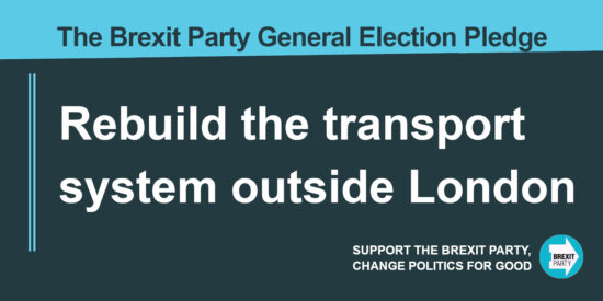 The Brexit Party Pledge Rebuild the Transport System Outside London