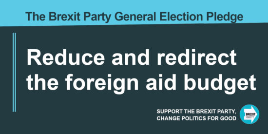 The Brexit Party Pledge Reduce and Redirect the Foreign Aid Budget