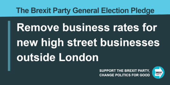 The Brexit Party Pledge Remove Business Rates for New High Street Businesses Outside London