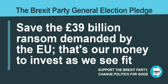 The Brexit Party Pledge Save the £39 Billion Ransom Demanded by the EU