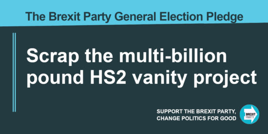 The Brexit Party Pledge Scrap the Multi-billion Pound HS2 Vanity Project