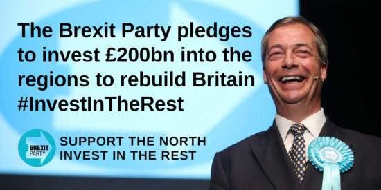 The Brexit Party Pledges to Invest £200bn into the Regions to Rebuild Britain - Nigel Farage