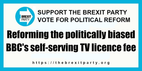 The Brexit Party Reforming the Politically Biased BBC's Self-Serving TV Licence Fee