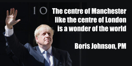 The Centre of Manchester Like the Centre of London is a Wonder of the World – Boris Johnson, PM