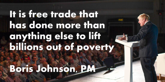 It is Free Trade That has Done More Than Anything Else to Lift Billions Out of Poverty - Boris Johnson, PM