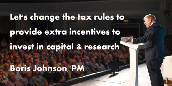 Let's Change the Tax Rules to Provide Incentives to Invest in Capital & Research - Boris Johnson, PM