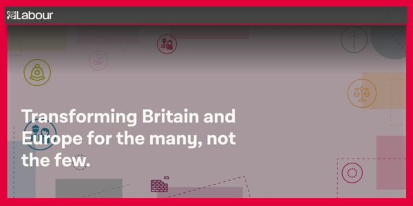 Labour Election Manifesto: Transforming Britain and Europe for the many, not the few