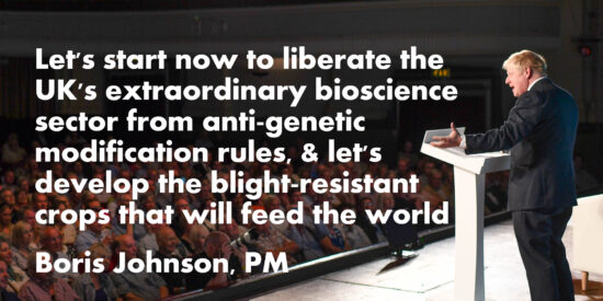 Let's Liberate the UK's Extraordinary Bioscience Sector from Anti-Genetic Modification Rules - Boris Johnson, PM
