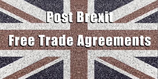 Post Brexit Free Trade Agreements