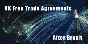 UK FTAs After Brexit