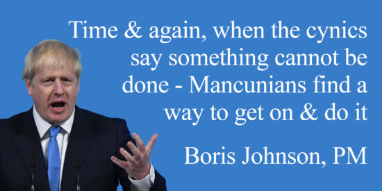 When the Cynics Say Something Cannot be Done, Mancunians Find a Way – Boris Johnson, PM